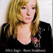 "Alice Jago ""Born Stubborn"" Album (CD)"