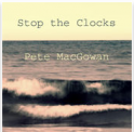 "Pete MacGowan ""Stop The Clocks"" EP (CD)"