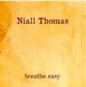 "Niall Thomas ""Breathe Easy"" Album (CD)"