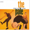 "The Pale ""The Dogs With No Tails"" Single (7"" Vinyl) *unsigned"
