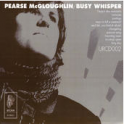"Pearse McGloughlin ""Busy Whisper"" Album (CD)"